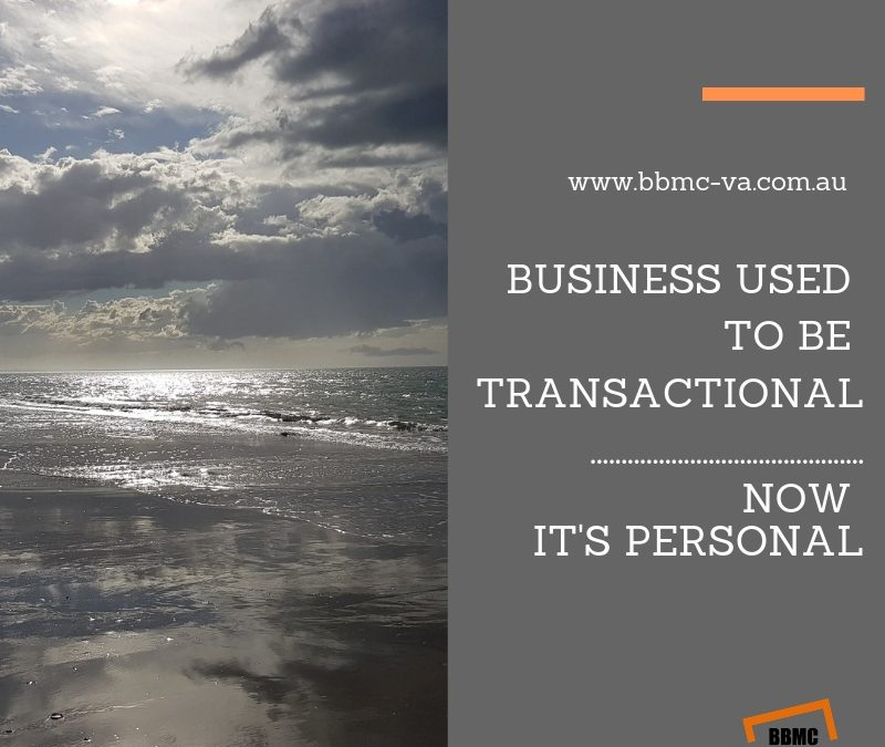 Business used to be transactional, now it's personal